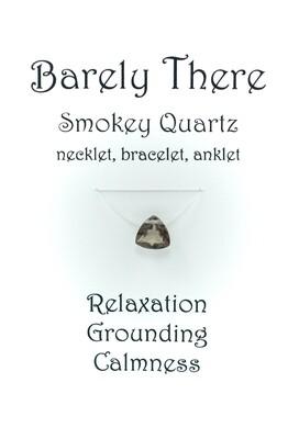 Smokey Quartz - Invisible Necklet, Bracelet, Anklet - Trillion Facet