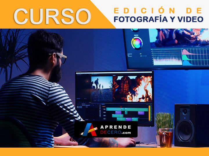 Curso Edición Foto y Video - Aprende de Cero