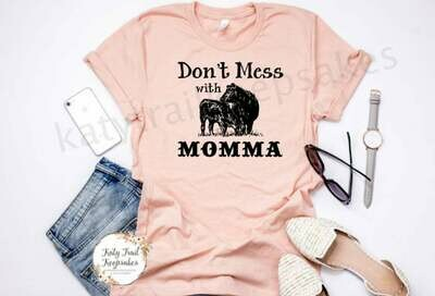 Don't Mess with Momma Shirt