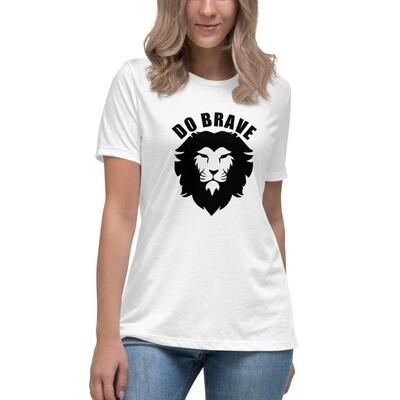 Do Brave Women's Relaxed T-Shirt