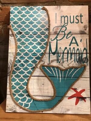 Must be Mermaid Sign