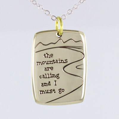 The Mountains Are Calling And I Must Go Necklace
