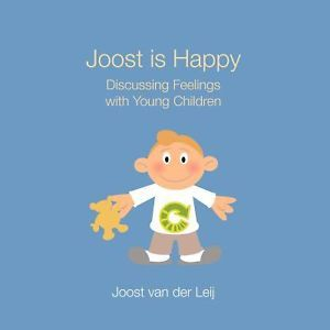 Joost is Happy: Discussing Feelings With Young Children