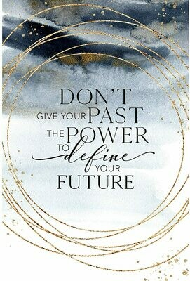 Don't Give Your Past 6x9 #5637