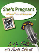 She's Pregnant – A Guy's View of Adoption