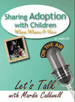 Sharing Adoption with Children – When, Where, & How