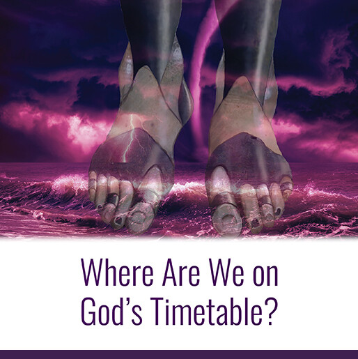 Where Are We on God's Timetable?