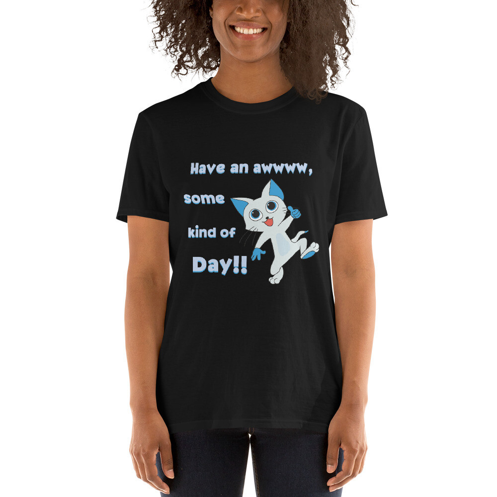 """""""Have an awwww some day,"""" T-Shirt"""