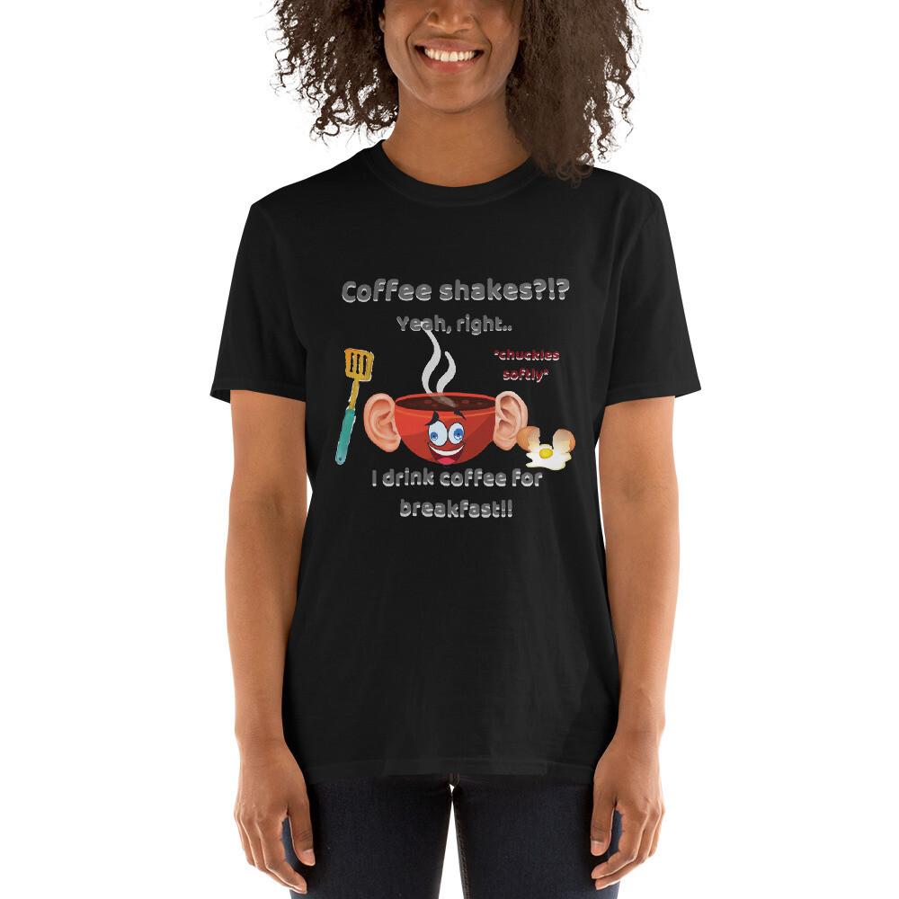 """Coffee shakes,"" haha I think not t-shirt"