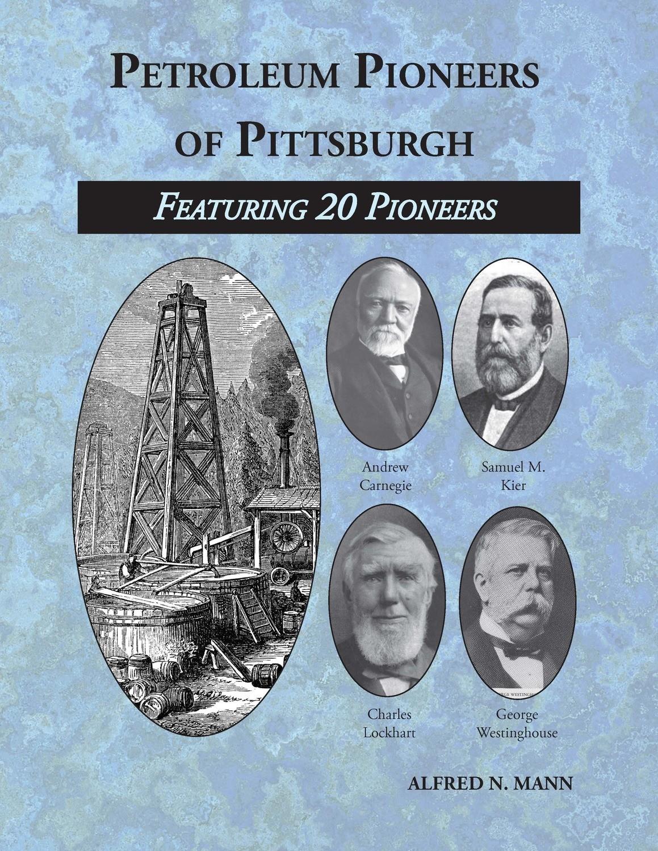 Petroleum Pioneers of Pittsburgh