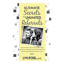 Ultimate Secrets to Unlimited Referrals