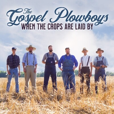The Gospel Plowboys - When The Crops Are Laid By