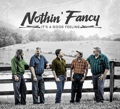 Nothin' Fancy - It's A Good Feeling