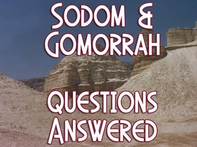 Questions Answered: Sodom and Gomorrah