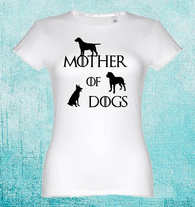 """T-Shirt """"Mother of Dogs"""""""