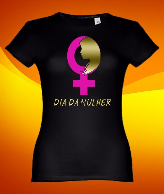 "T-Shirt ""Dia da Mulher"""