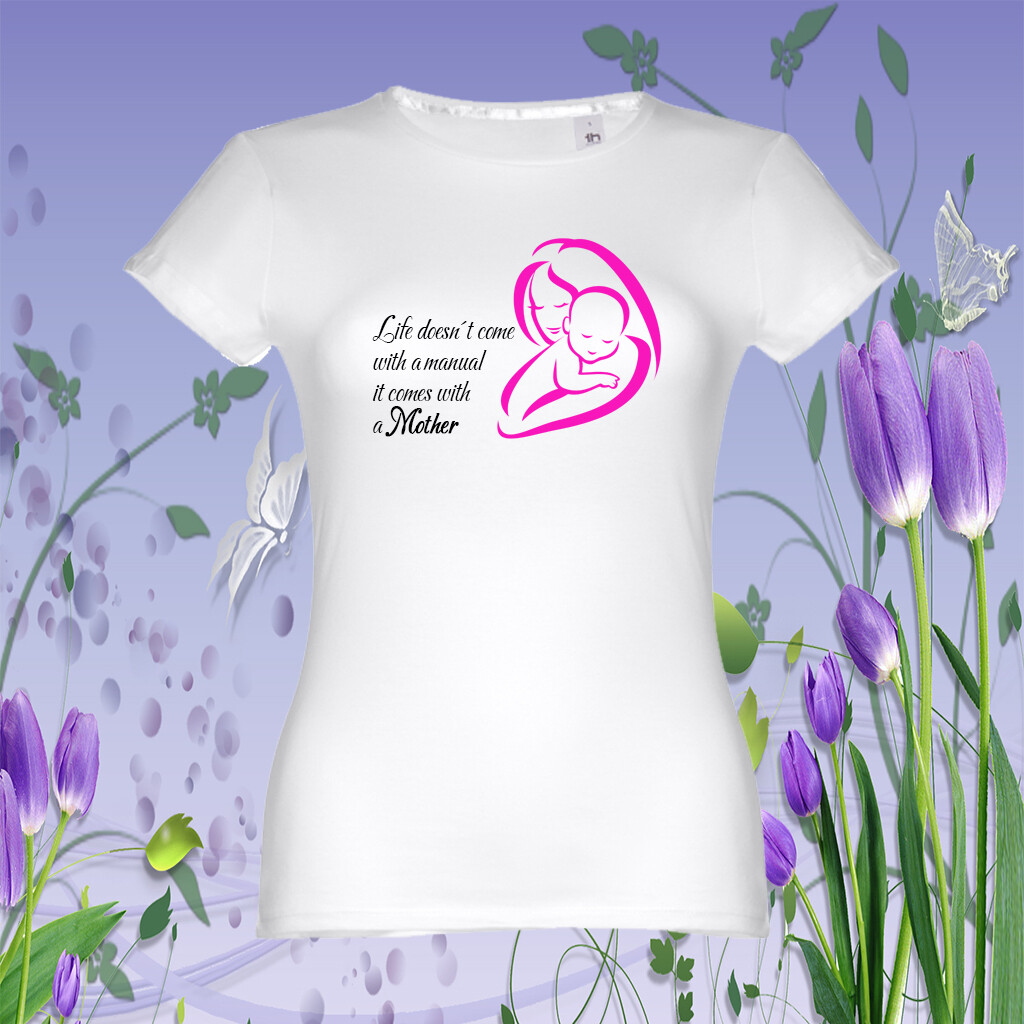"""T-Shirt """"Life come with a Mother"""""""