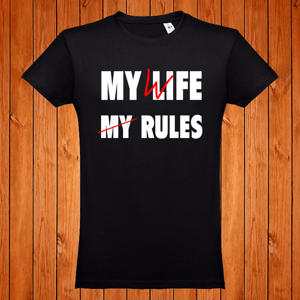 """T-Shirt """"My Life My Rules"""""""