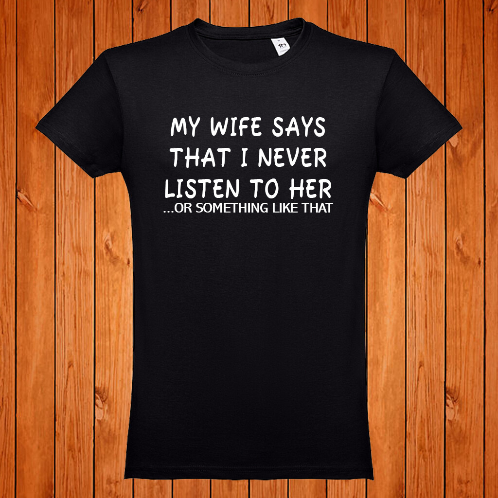"T-Shirt ""My Wife Says"""