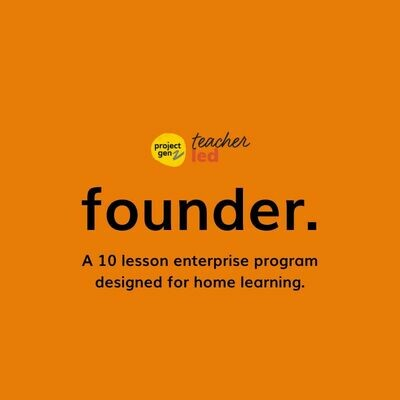 Founder- A home learning Entrepreneurial challenge for Yrs 8-12.