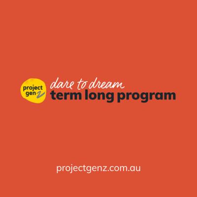 Dare to Dream term long enterprise program Yrs 7-12