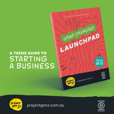 Launchpad- a teens guide to starting a business Yrs 7-12