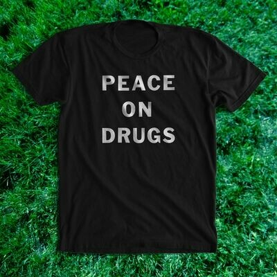 PEACE ON DRUGS t-shirt