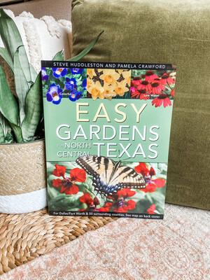 EASY GARDENS FOR NORTH CENTRAL TEXAS- BOOK