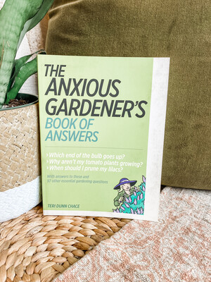THE ANXIOUS GARDENER'S BOOK OF ANSWERS- BOOK
