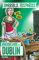 Gruesome Guide To Dublin