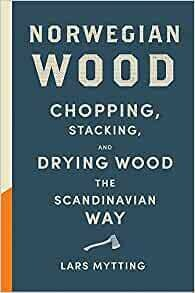 Norwegian Wood: Chopping