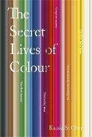 Secret Lives Of Colour, The