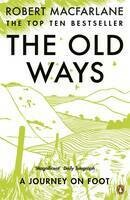 Old Ways, The: A Journey On Foot