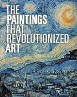 Paintings That Revolutionized Art