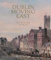 Dublin Moving East 1708-1844