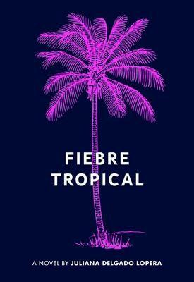 Fiebre Tropical, Juliana Delgado Lopera