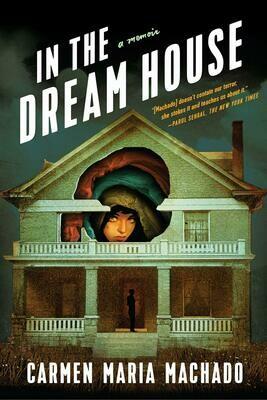 In the Dream House, Carmen Maria Machado