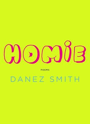 Homie, Danez Smith