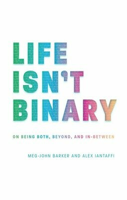 Life Isn't Binary, Meg-John Barker and Alex Iantaffi