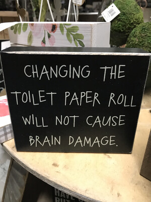 Changing the Toilet Paper...