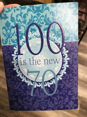 100 is the New 70 Card