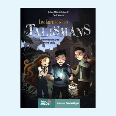 Les gardiens des talismans - tome 1
