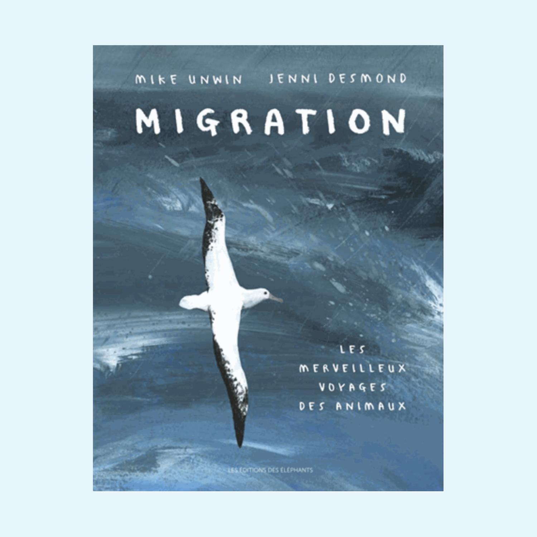 Migration - Le merveilleux voyage des animaux