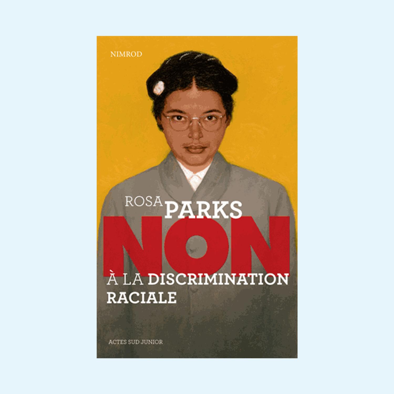 """Rosa Parks : """"Non à la discrimination raciale"""""""