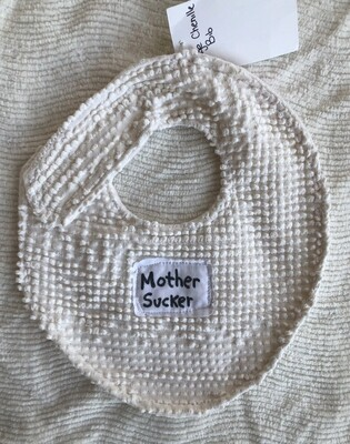 Moxie & Zab ~ Mother Sucker Bib