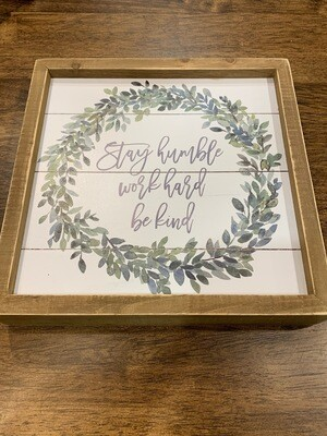 Stay Humble Inset Box Sign