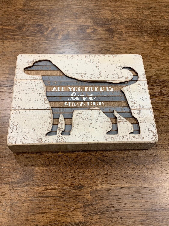 All You Need Dog Box Sign