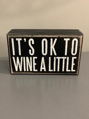 Wine A Little Box Sign