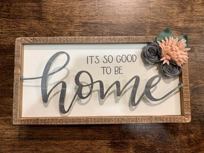 Good to Be Home Box Sign