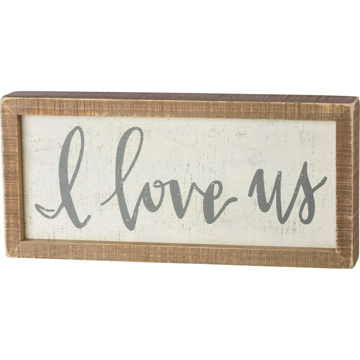 I Love Us Box Sign